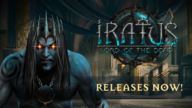 Iratus: Lord of the Dead releases now!
